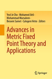 Advances in Metric Fixed Point Theory and Applications