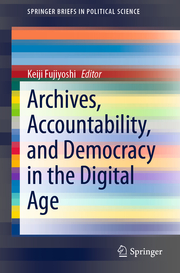 Archives, Accountability, and Democracy in the Digital Age