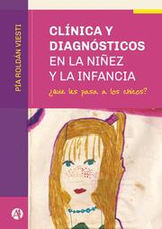 Clínica y diagnósticos en la niñez y la infancia