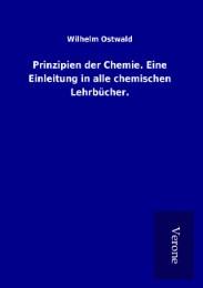 Prinzipien der Chemie. Eine Einleitung in alle chemischen Lehrbücher.