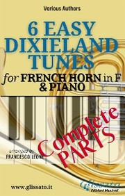 6 Easy Dixieland Tunes - French Horn in F & Piano (complete)