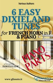 6 Easy Dixieland Tunes - French Horn in F & Piano (Piano parts)